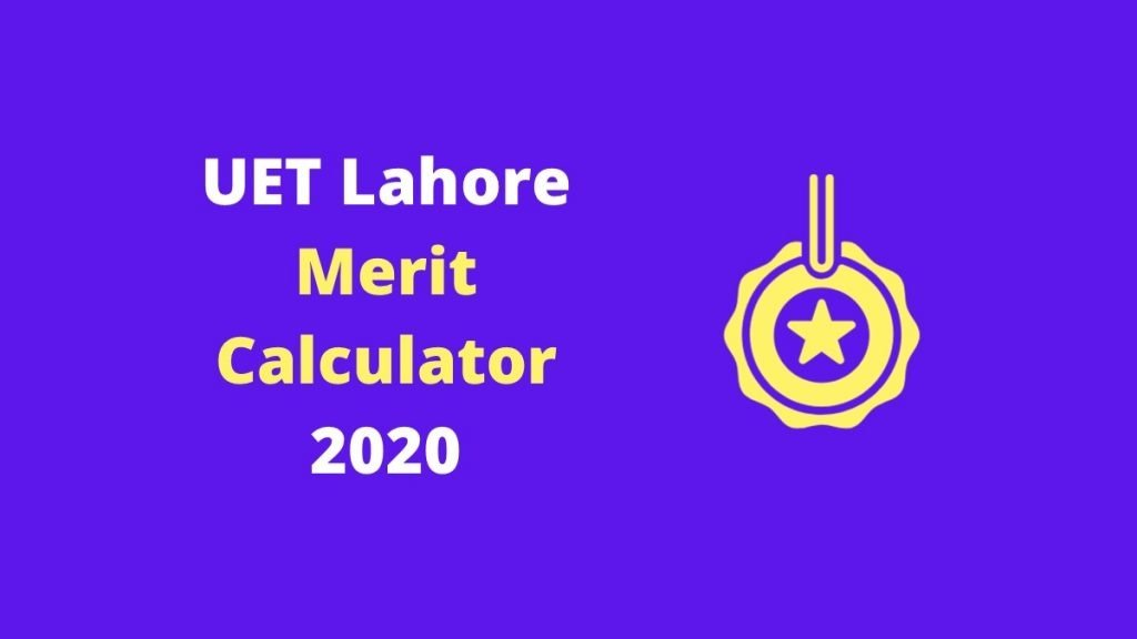 UET Lahore Merit Calculator by EduManias