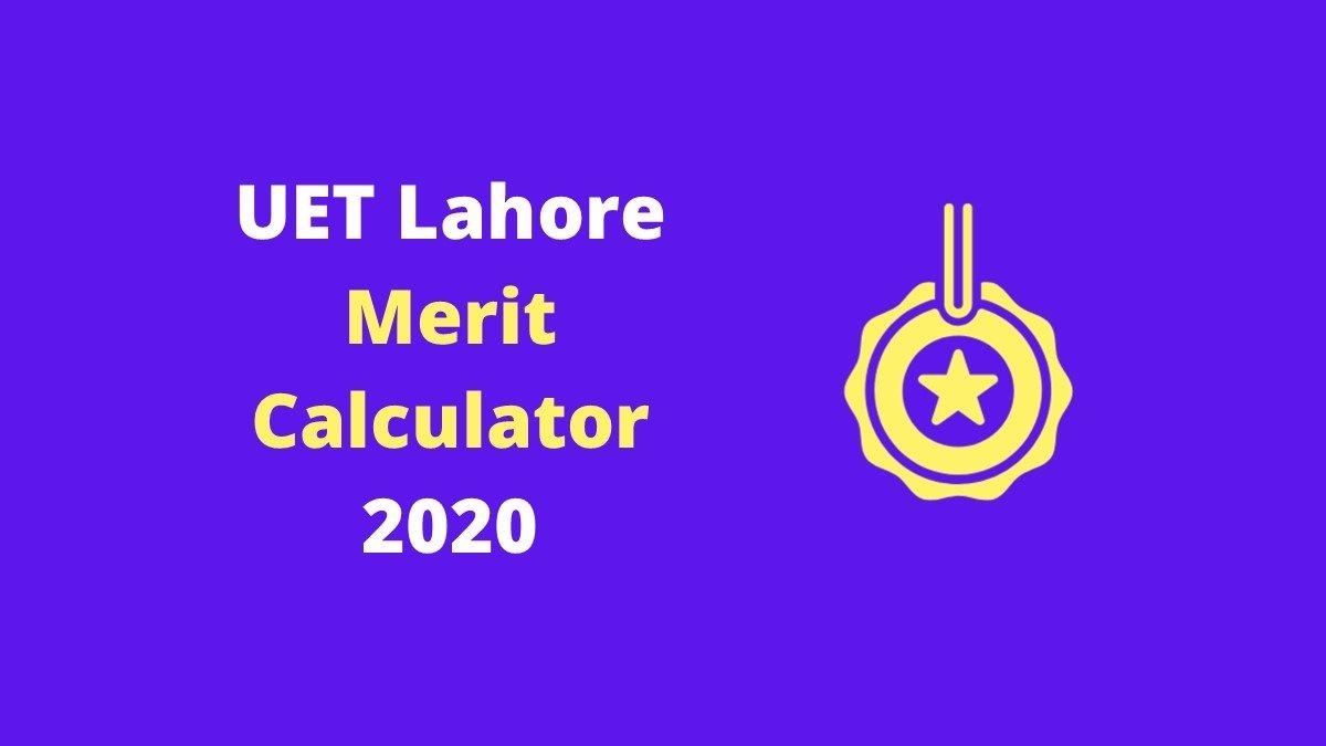 UET Lahore Merit Calculator by EduManias