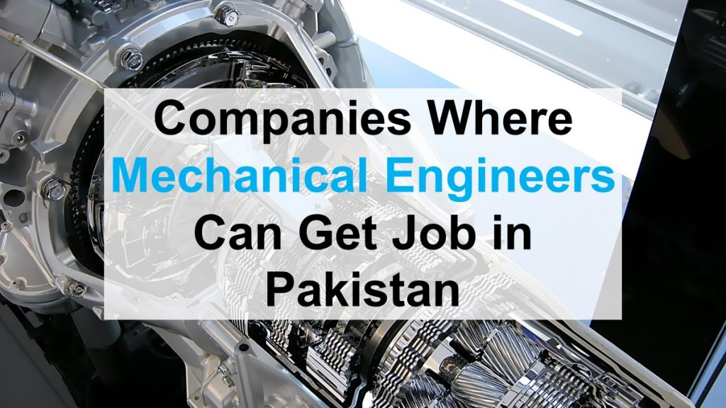Companies Where Mechanical Engineers Can Get Job in Pakistan