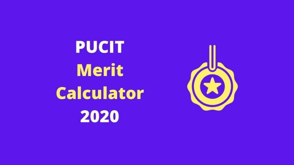 PUCIT Merit Calculator 2020