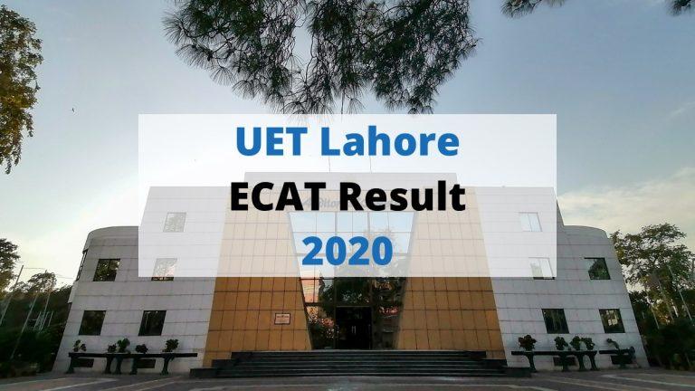 UET Lahore Entry Test ECAT Result 2020