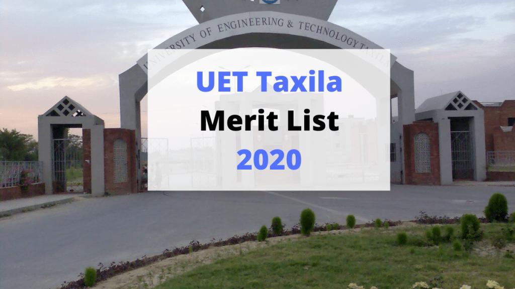 UET Taxila Merit List 2020