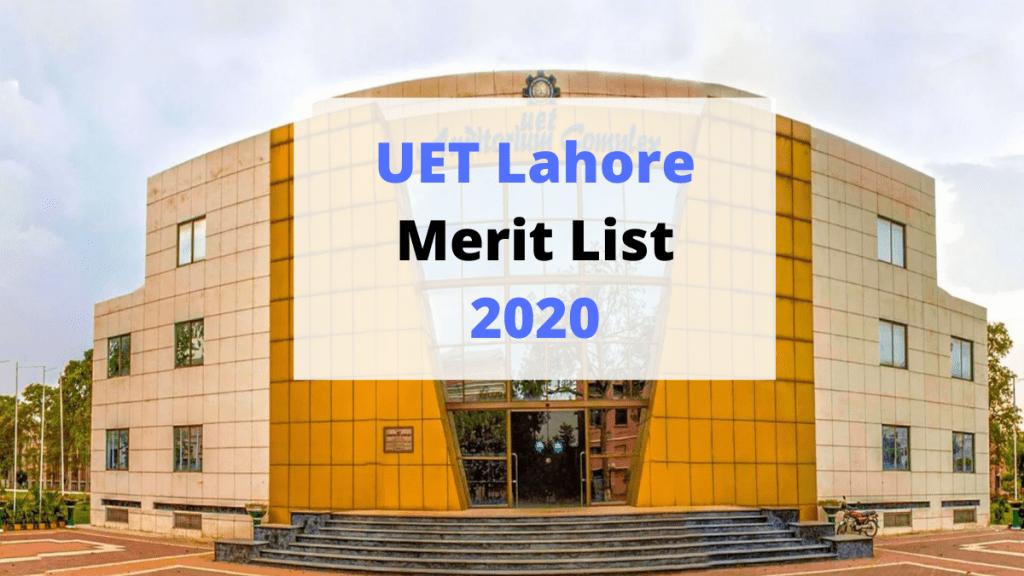 UET LAHORE Merit List 2020