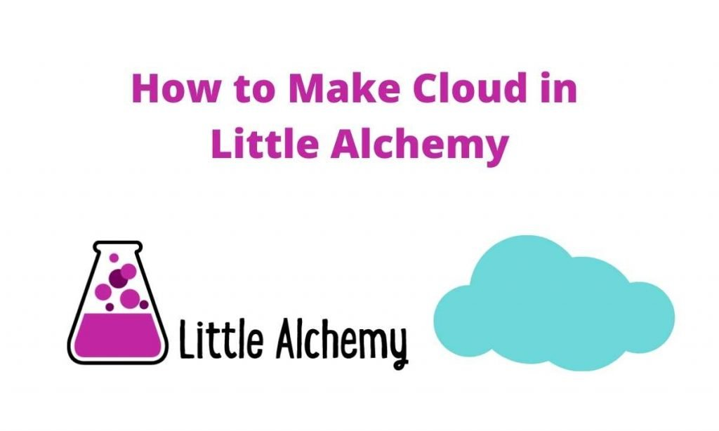 How to make cloud in little alchemy 2