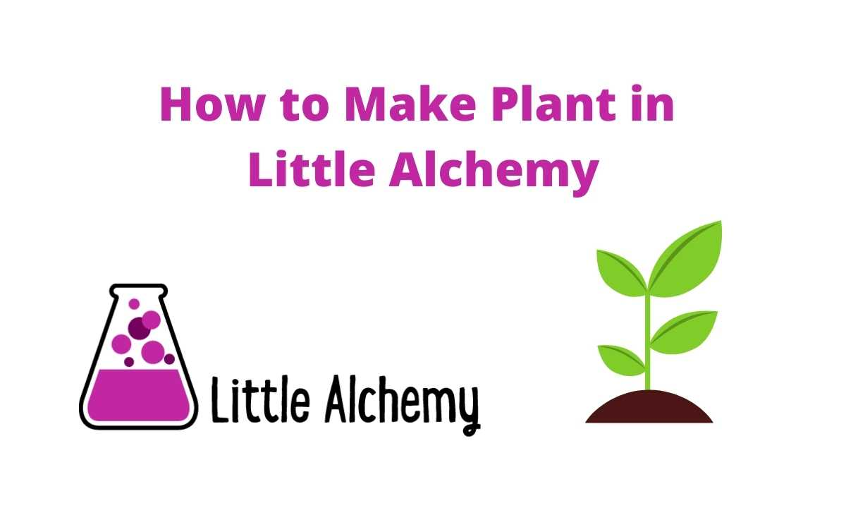 How to make plant in little alchemy 2
