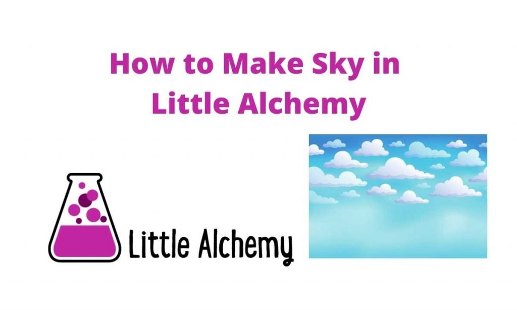 How to make sky in Little Alchemy 2