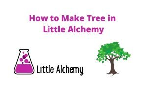 How to make tree in little alchemy 2