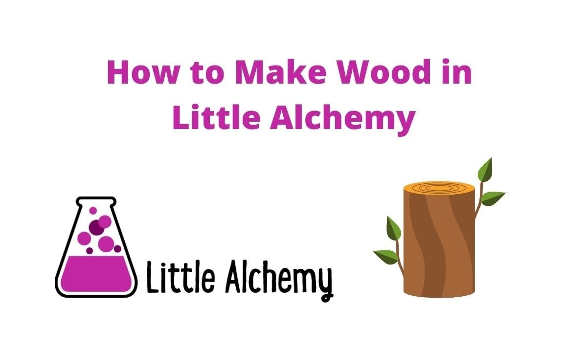 9 Hints on How to Make Wood in Little Alchemy