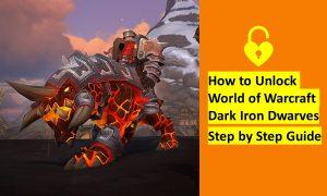 How to unlock wow dark Iron dwarves