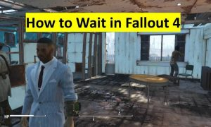 How to wait in Fallout 4