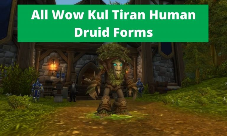 All 8 Wow Kul Tiran Human Druid Forms Detailed Review