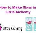 how to make glass in littlealchemy 2