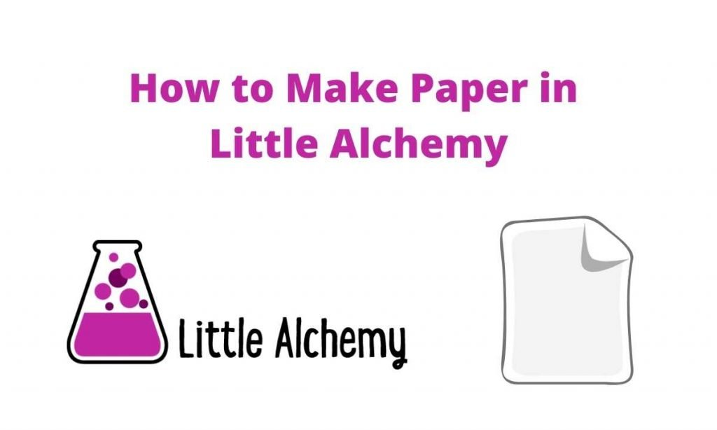 how to make paper in little alchemy 2