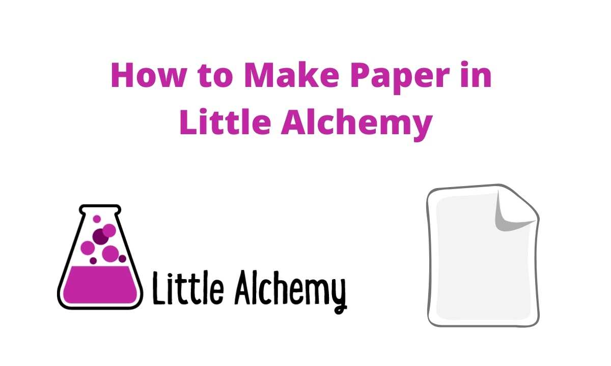 how to make paper in littlealchemy 2