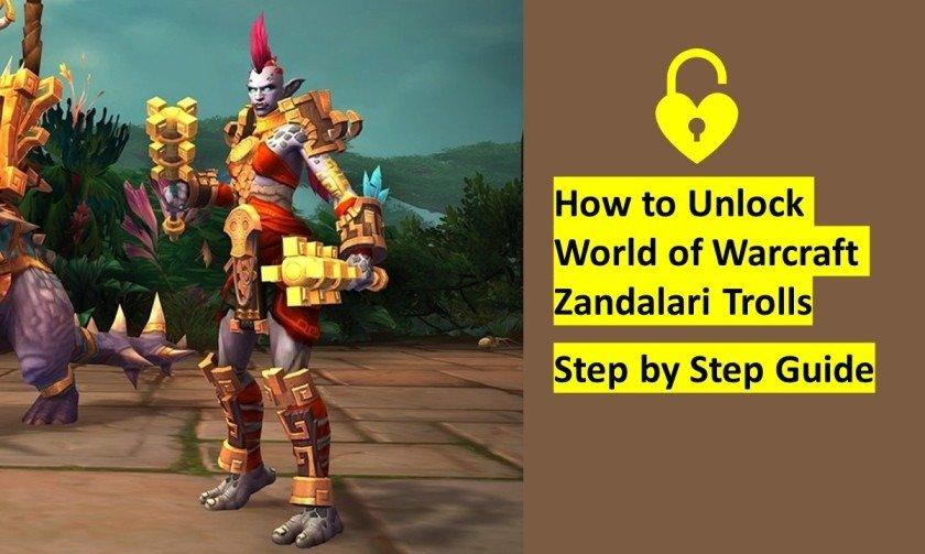 how to unlock wow zandalari trolls