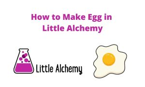 how to make egg in little alchemy 2