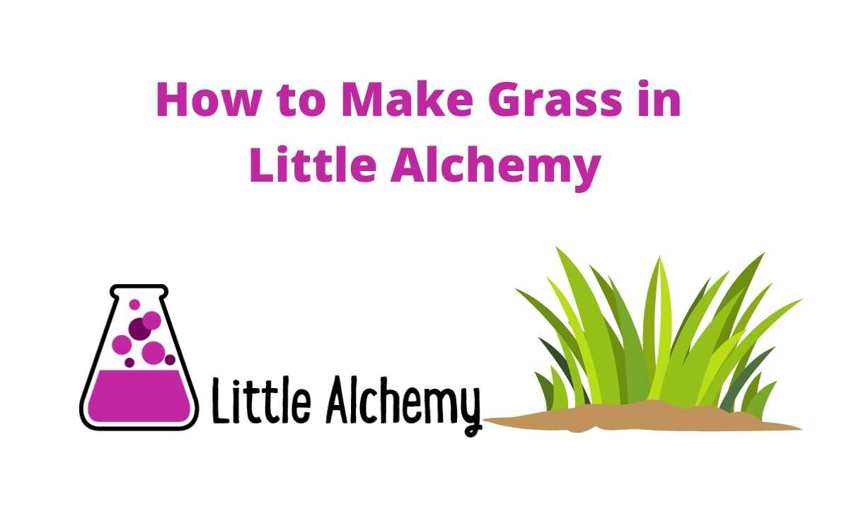 how to make grass in little alchemy stepstep hints