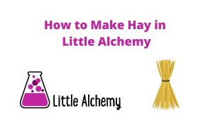 how to make hay in littlealchemy 2