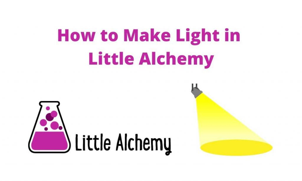 how to make light in little alchemy 2