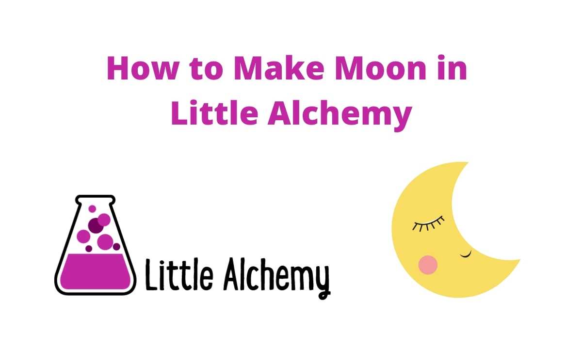 how to make moon in littlealchemy 2