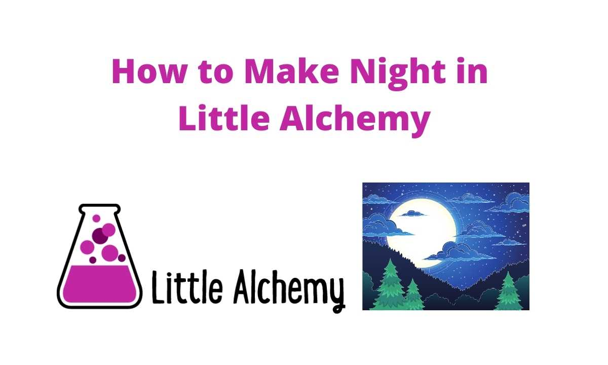 how to make night in little alchemy 2