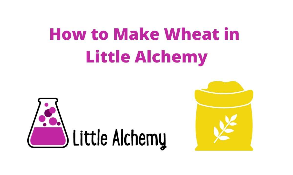 How to Make Wheat in LittleAlchemy Step by Step Hints