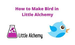 How to make bird in little alchemy 2