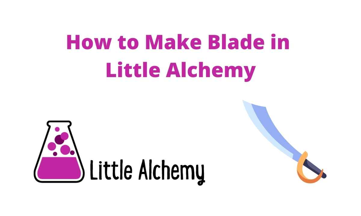 How to make blade in little alchemy 2